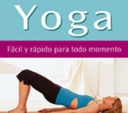 Yoga: fácil y rápido para todo momento