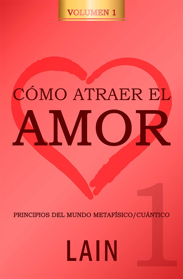 "alt=""como atraer el amor volumen 1"""