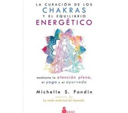 La curación de los chakras y el equilibrio energético