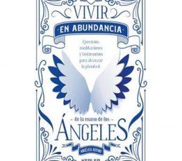 Vivir en abundancia de la mano de los ángeles